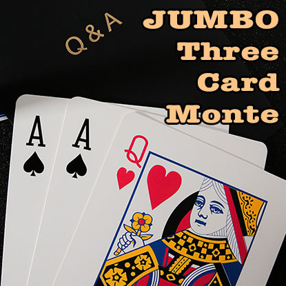 Q & A Jumbo Three Card Monte